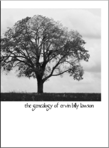 The Genealogy of Ervin Billy Lawson, 2013, by John Robert Cole (Privately printed)